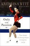 Katarina Witt -Only with Passion-